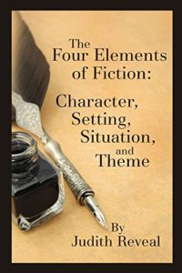 The Four Elements of Fiction: Character, Setting, Situation, and Theme